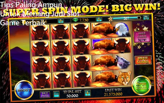 Tips Paling Ampun Untuk Menang Judi Slot Game Terbaik